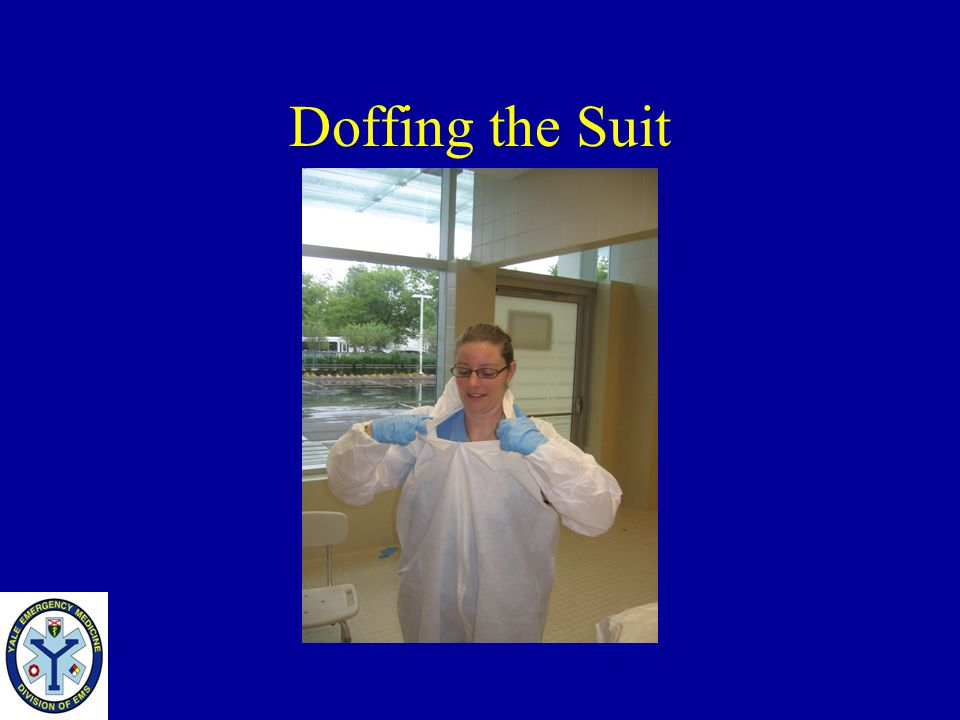 Doffing the Suit Continue to pull the zipper apart until it is off