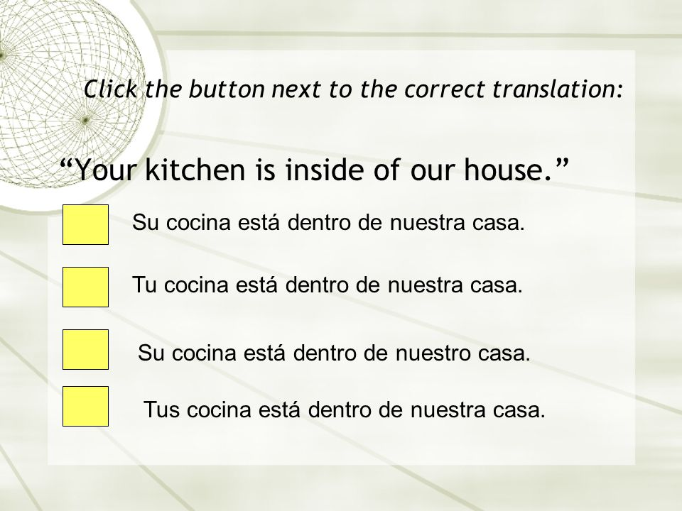 Click the button next to the correct translation: