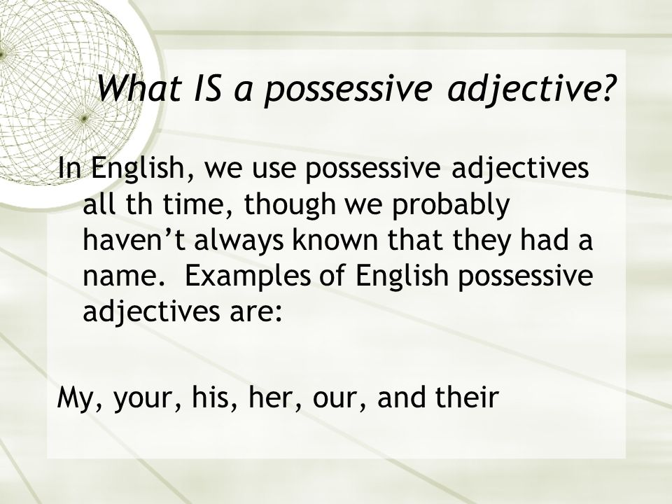 What IS a possessive adjective