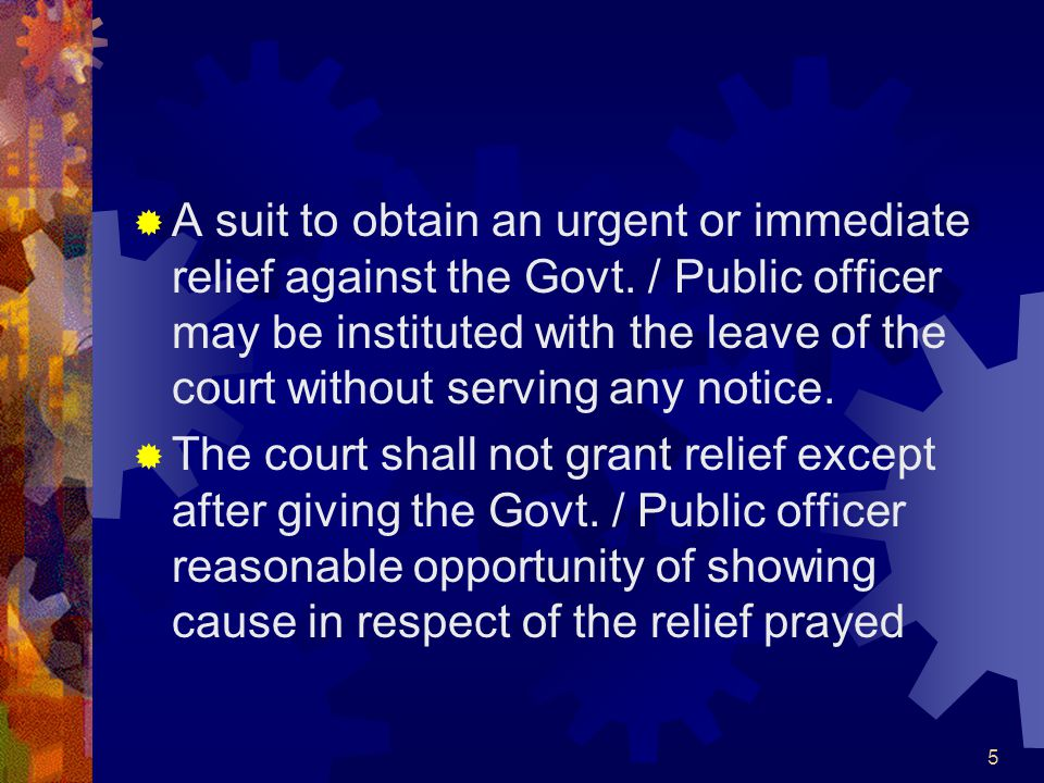 A suit to obtain an urgent or immediate relief against the Govt