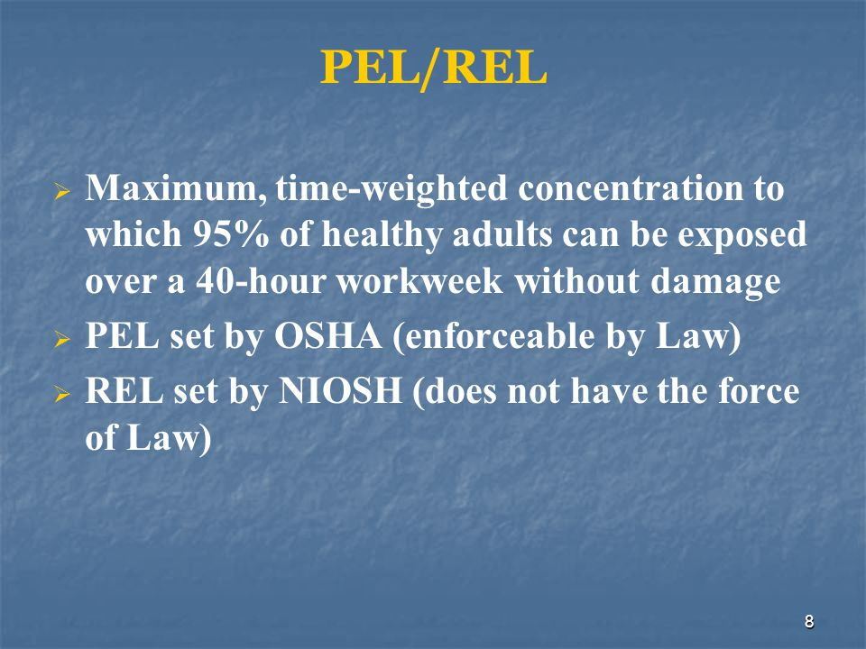 PEL/REL Maximum, time-weighted concentration to which 95% of healthy adults can be exposed over a 40-hour workweek without damage.