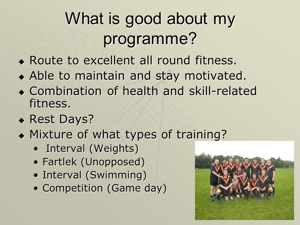 What is good about my programme