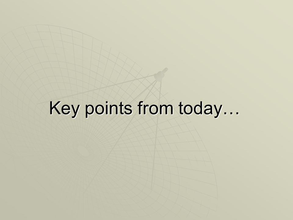 Key points from today…