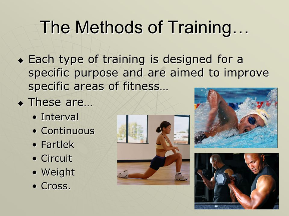 The Methods of Training…