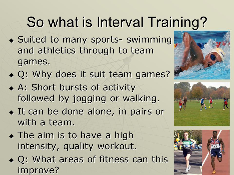So what is Interval Training