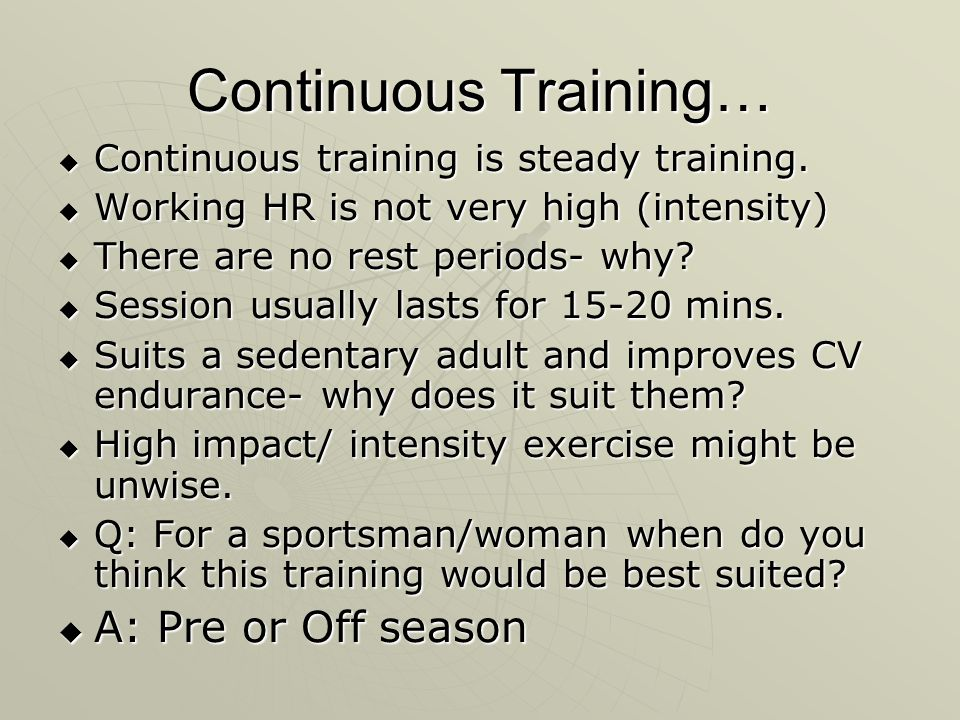 Continuous Training… A: Pre or Off season