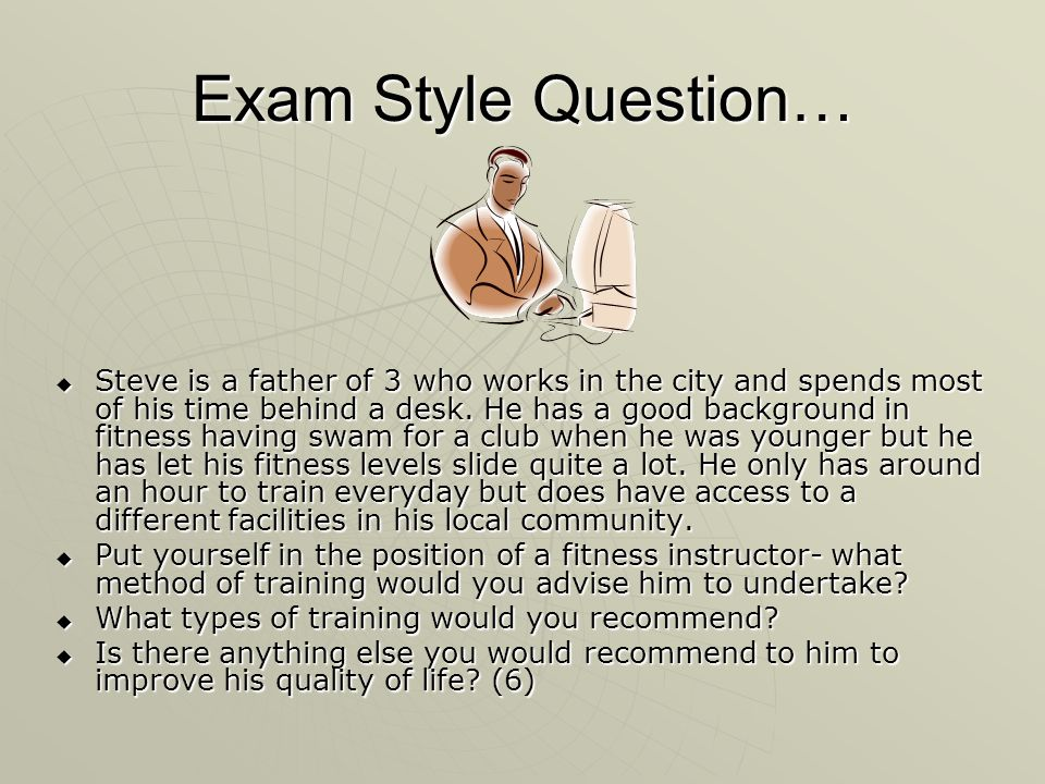 Exam Style Question…