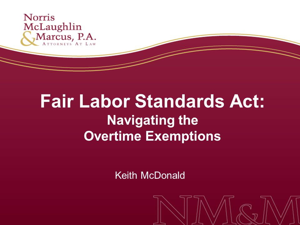 Fair Labor Standards Act: Navigating the Overtime Exemptions