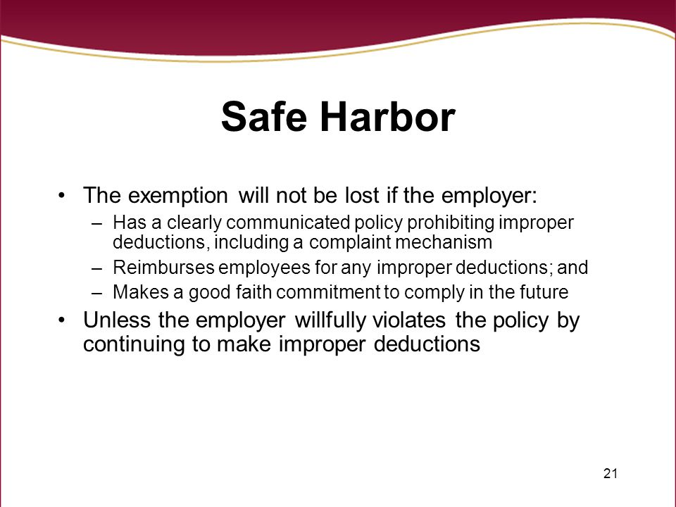 Safe Harbor The exemption will not be lost if the employer: