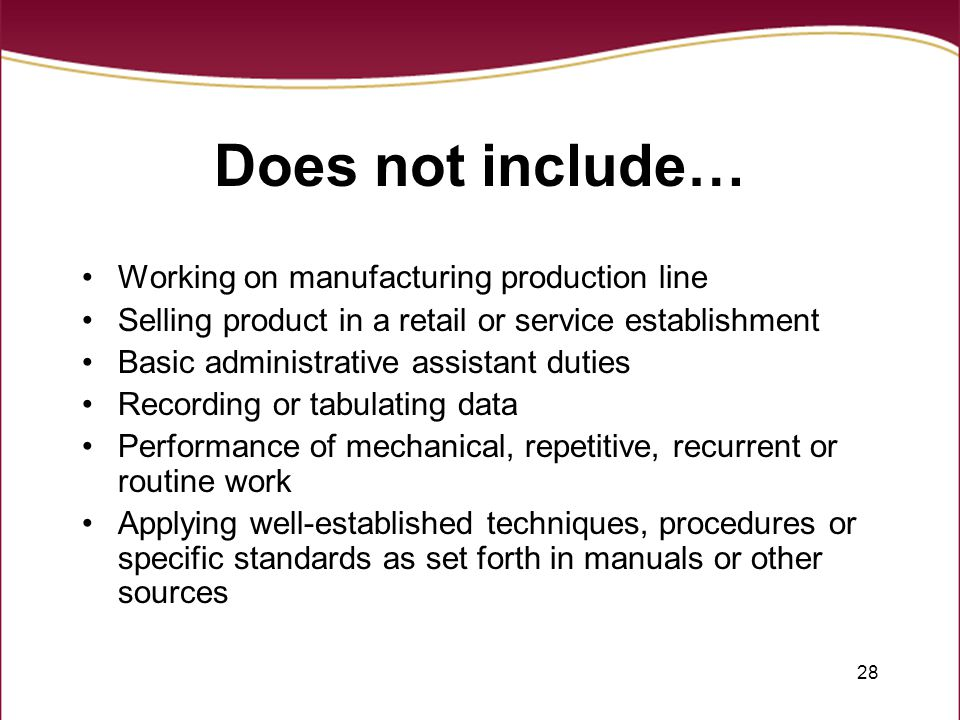 Does not include… Working on manufacturing production line