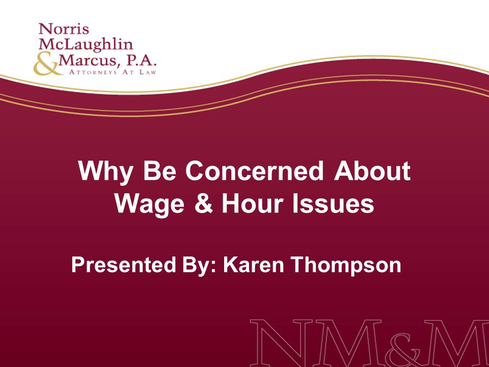 Why Be Concerned About Wage & Hour Issues