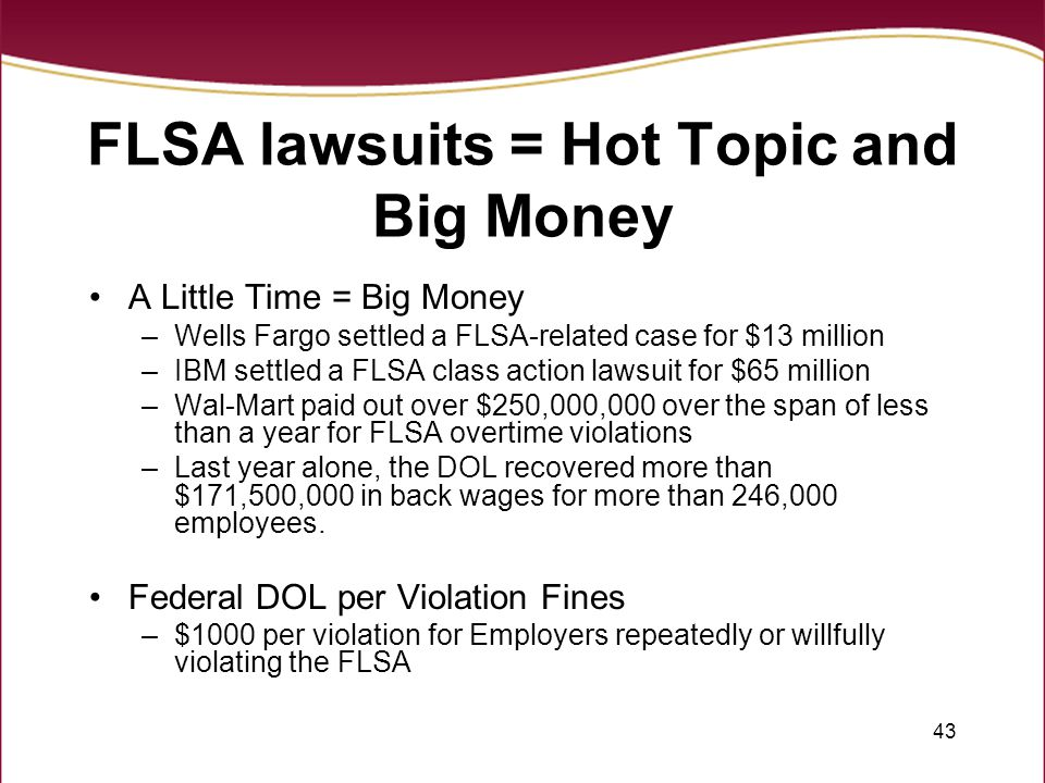 FLSA lawsuits = Hot Topic and Big Money