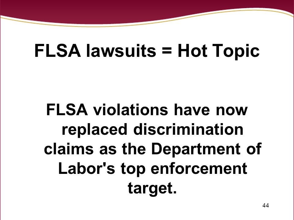 FLSA lawsuits = Hot Topic