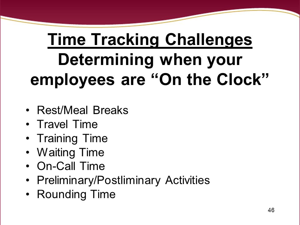 Time Tracking Challenges Determining when your employees are On the Clock