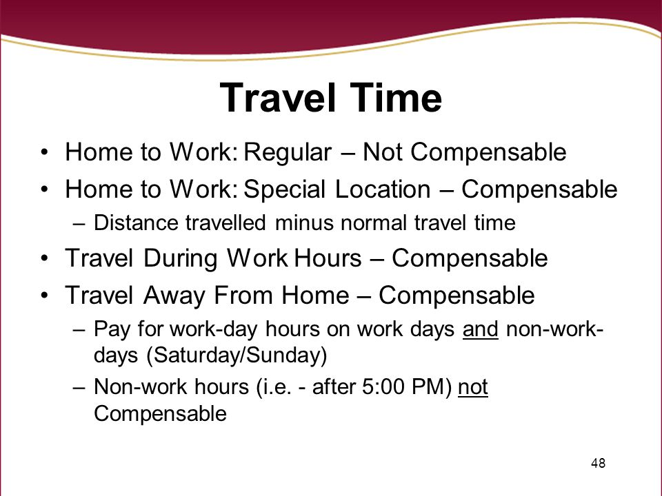 Travel Time Home to Work: Regular – Not Compensable