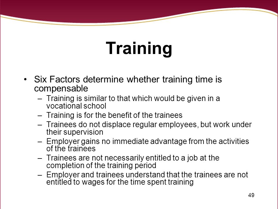 Training Six Factors determine whether training time is compensable