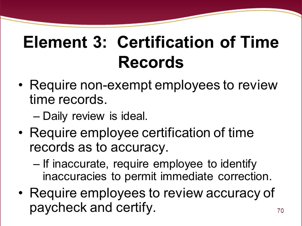 Element 3: Certification of Time Records