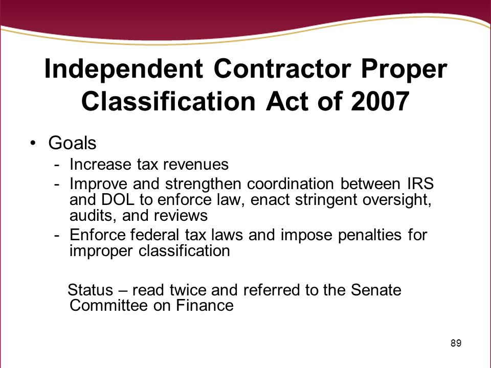 Independent Contractor Proper Classification Act of 2007