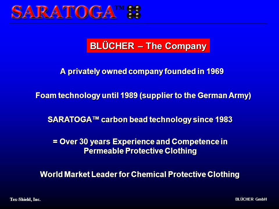 BLÜCHER – The Company A privately owned company founded in 1969