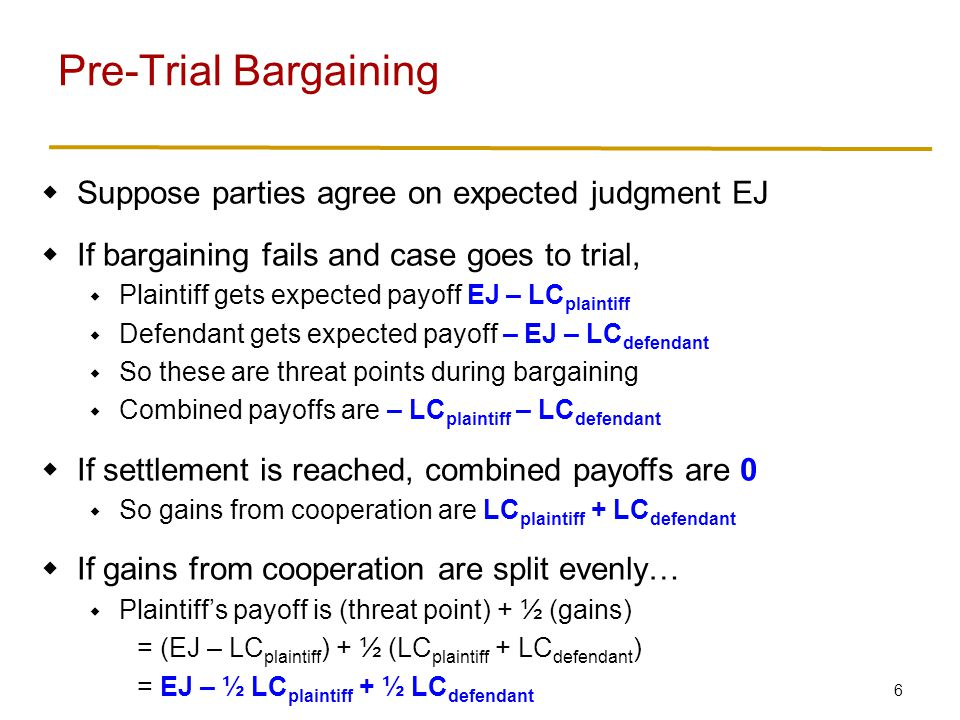 Pre-Trial Bargaining We just concluded…