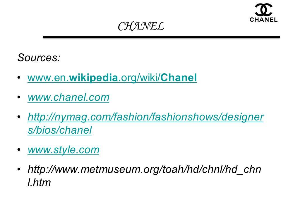 CHANEL Sources: www.en.wikipedia.org/wiki/Chanel www.chanel.com