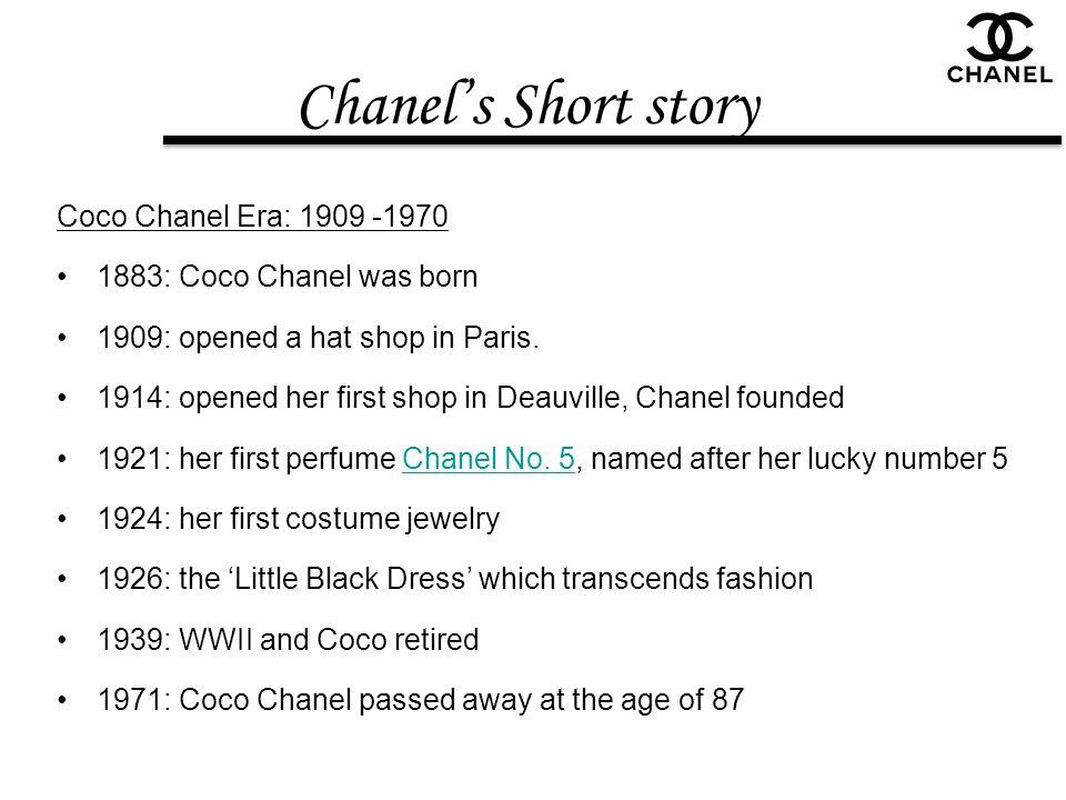 Chanel's Short story Coco Chanel Era: 1909 -1970