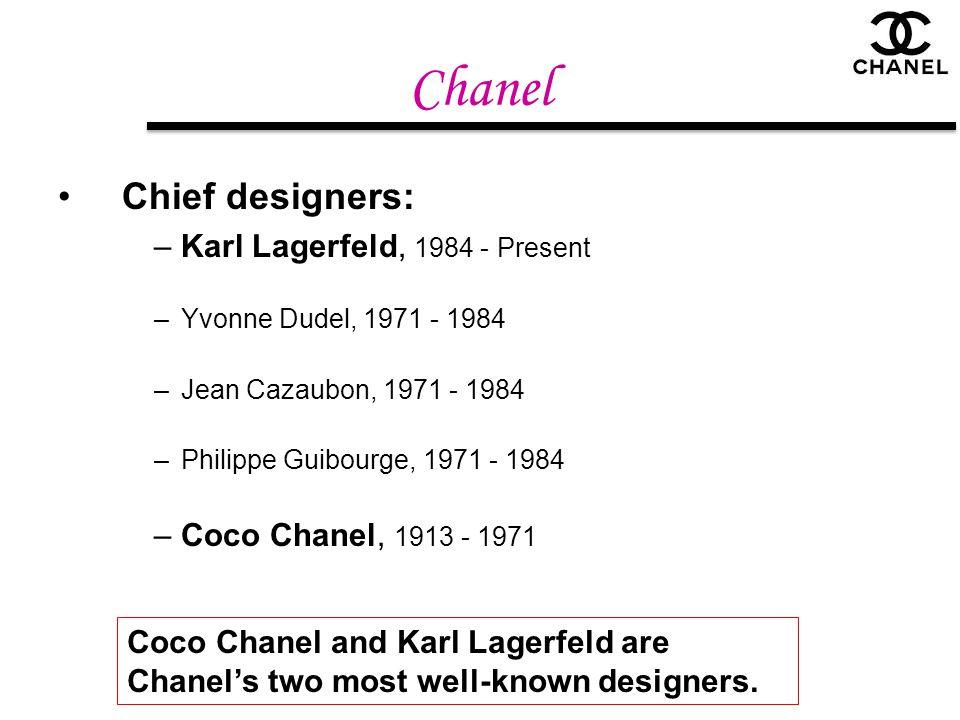 Chanel Chief designers: Karl Lagerfeld, 1984 - Present