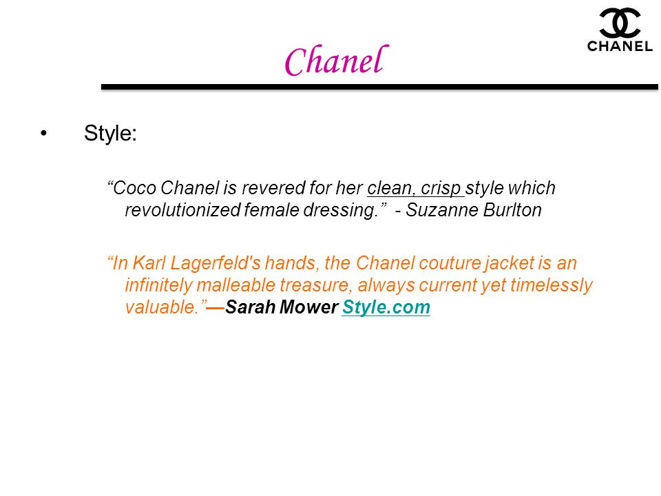 Chanel Style: Coco Chanel is revered for her clean, crisp style which revolutionized female dressing. - Suzanne Burlton.