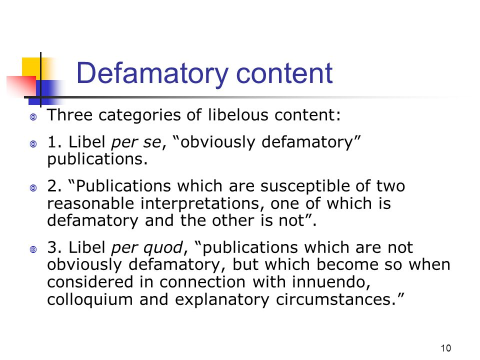 Defamatory content Three categories of libelous content: