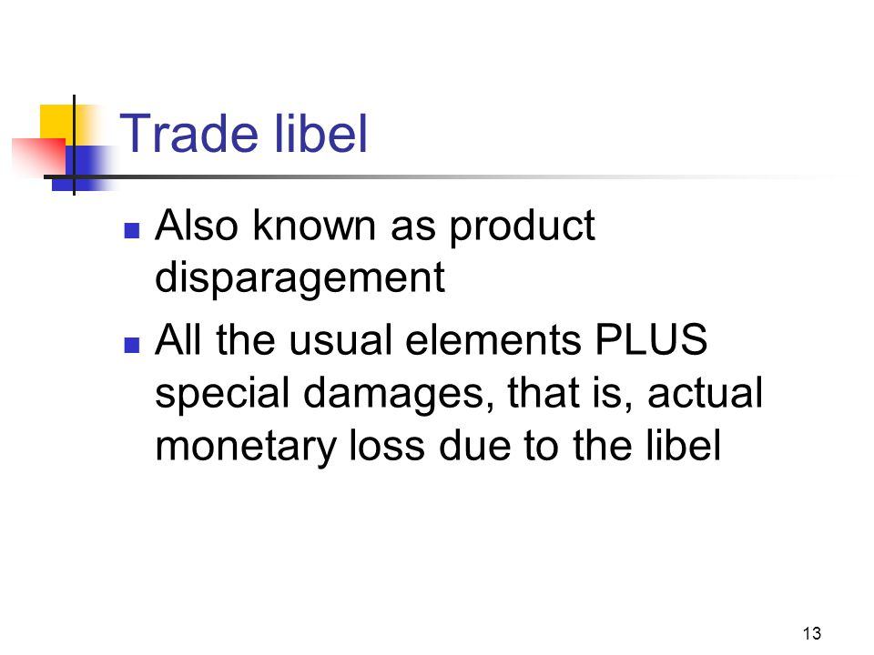 Trade libel Also known as product disparagement