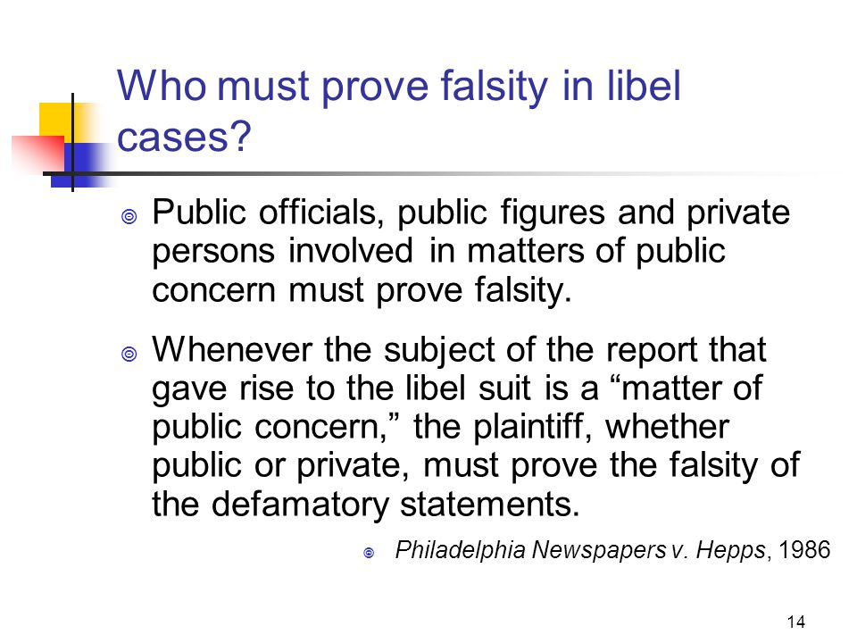Who must prove falsity in libel cases