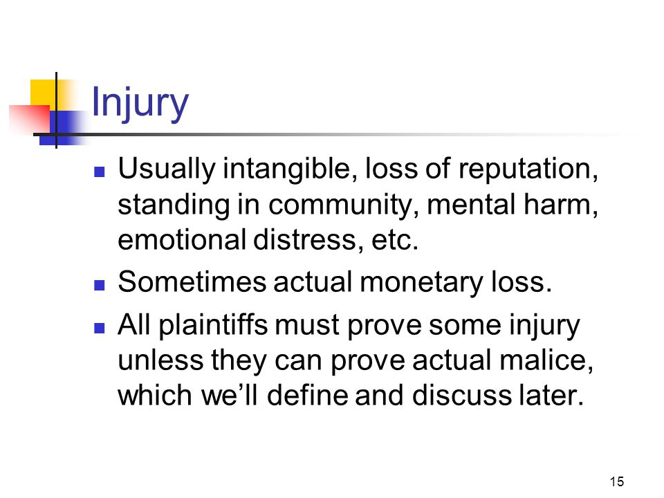 JOMC 164, Section 2 Injury. Usually intangible, loss of reputation, standing in community, mental harm, emotional distress, etc.