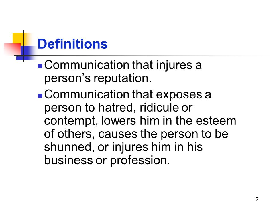 Definitions Communication that injures a person's reputation.