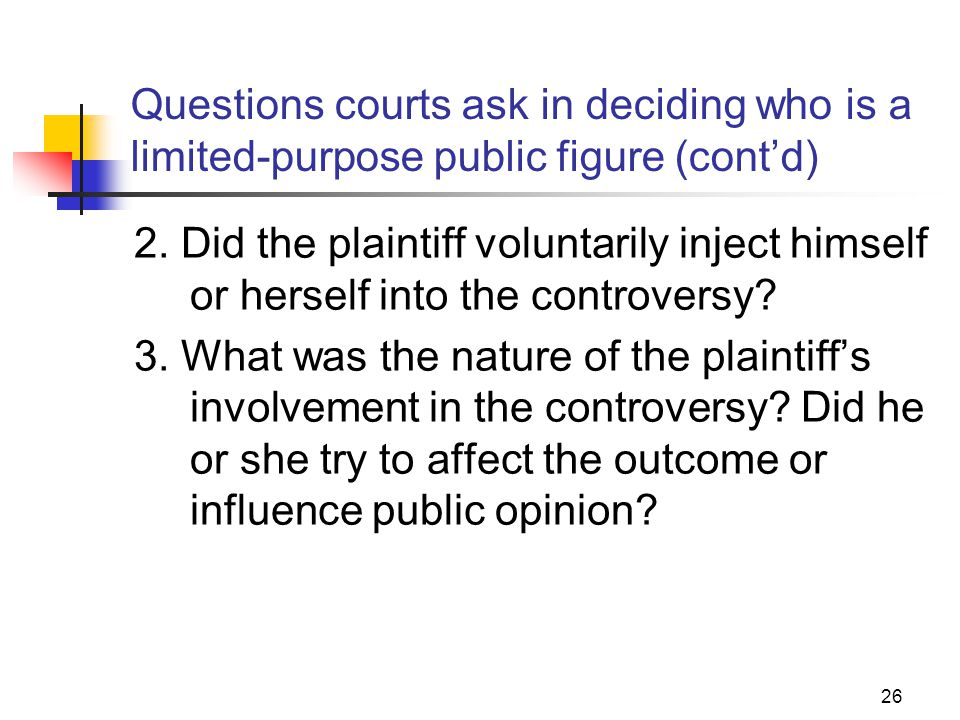 JOMC 164, Section 2 Questions courts ask in deciding who is a limited-purpose public figure (cont'd)