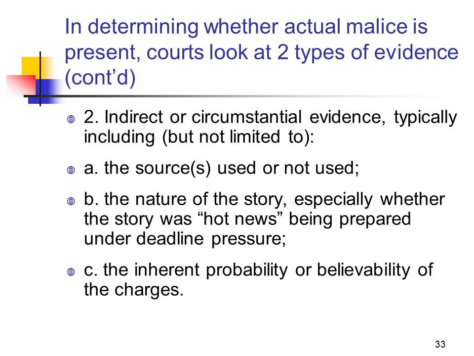 JOMC 164, Section 2 In determining whether actual malice is present, courts look at 2 types of evidence (cont'd)