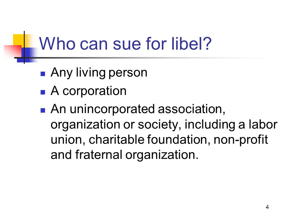 Who can sue for libel Any living person A corporation