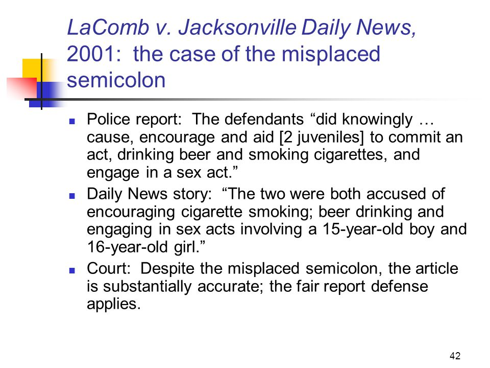 JOMC 164, Section 2 LaComb v. Jacksonville Daily News, 2001: the case of the misplaced semicolon.