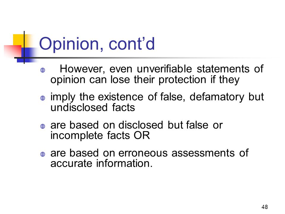 JOMC 164, Section 2 Opinion, cont'd. However, even unverifiable statements of opinion can lose their protection if they.