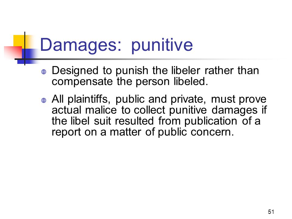 JOMC 164, Section 2 Damages: punitive. Designed to punish the libeler rather than compensate the person libeled.