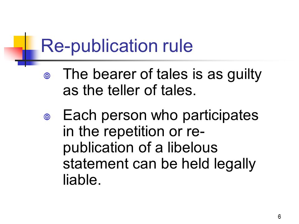 JOMC 164, Section 2 Re-publication rule. The bearer of tales is as guilty as the teller of tales.