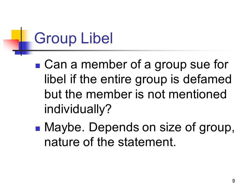 JOMC 164, Section 2 Group Libel. Can a member of a group sue for libel if the entire group is defamed but the member is not mentioned individually