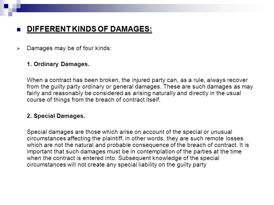 DIFFERENT KINDS OF DAMAGES: