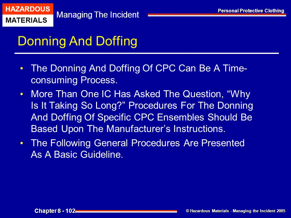 Donning And Doffing The Donning And Doffing Of CPC Can Be A Time- consuming Process.