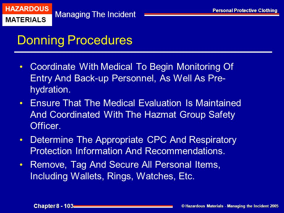 Donning Procedures Coordinate With Medical To Begin Monitoring Of Entry And Back-up Personnel, As Well As Pre- hydration.