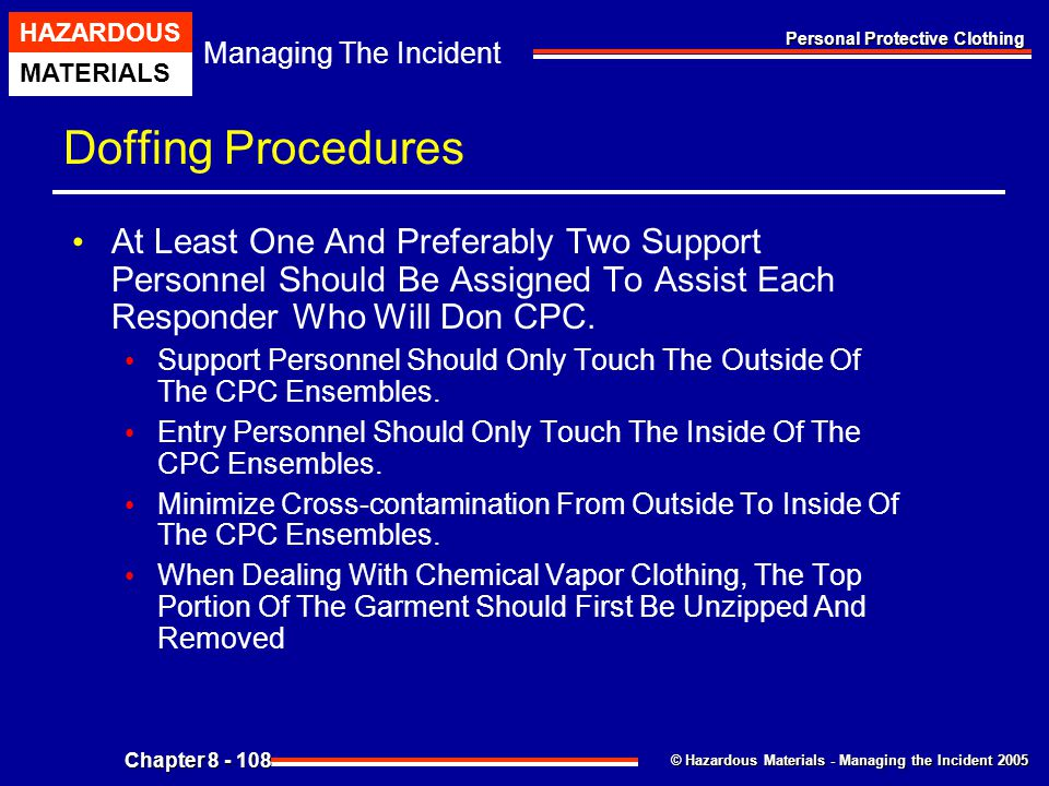 Doffing Procedures At Least One And Preferably Two Support Personnel Should Be Assigned To Assist Each Responder Who Will Don CPC.