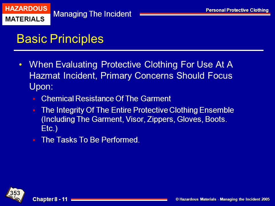 Basic Principles When Evaluating Protective Clothing For Use At A Hazmat Incident, Primary Concerns Should Focus Upon: