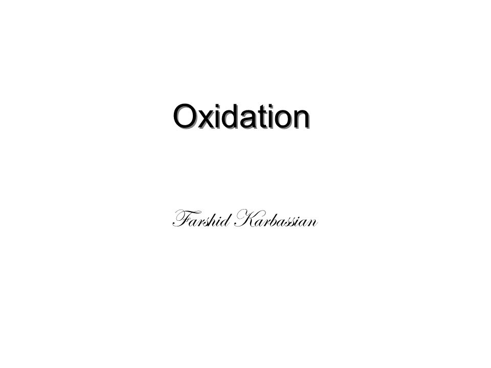 Oxidation Farshid Karbassian