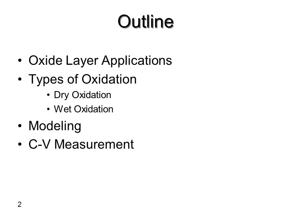 Outline Oxide Layer Applications Types of Oxidation Modeling