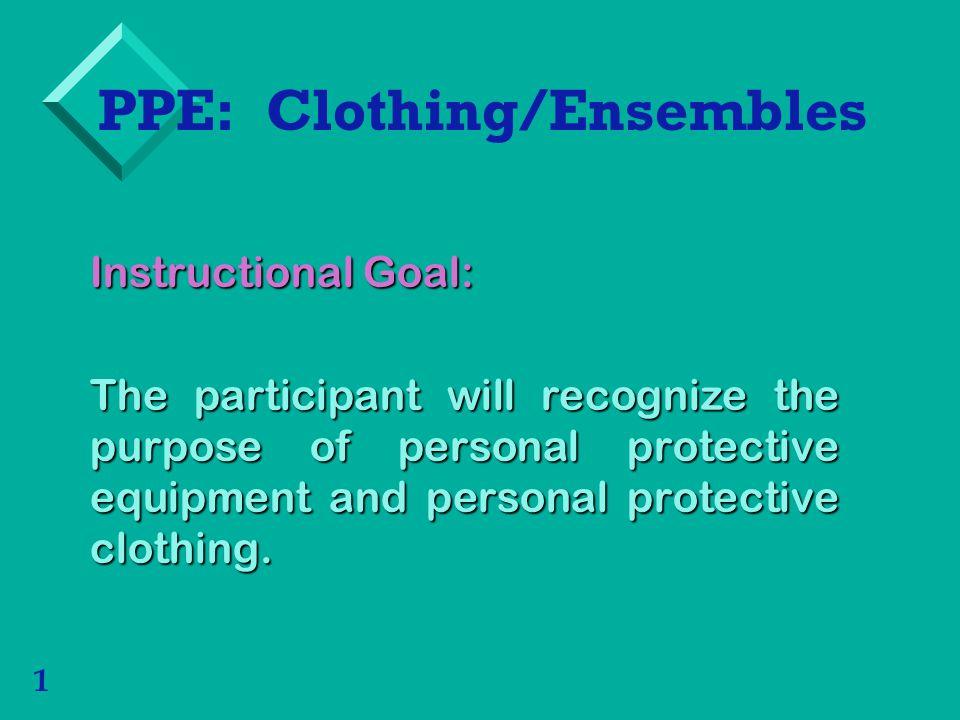 PPE: Clothing/Ensembles