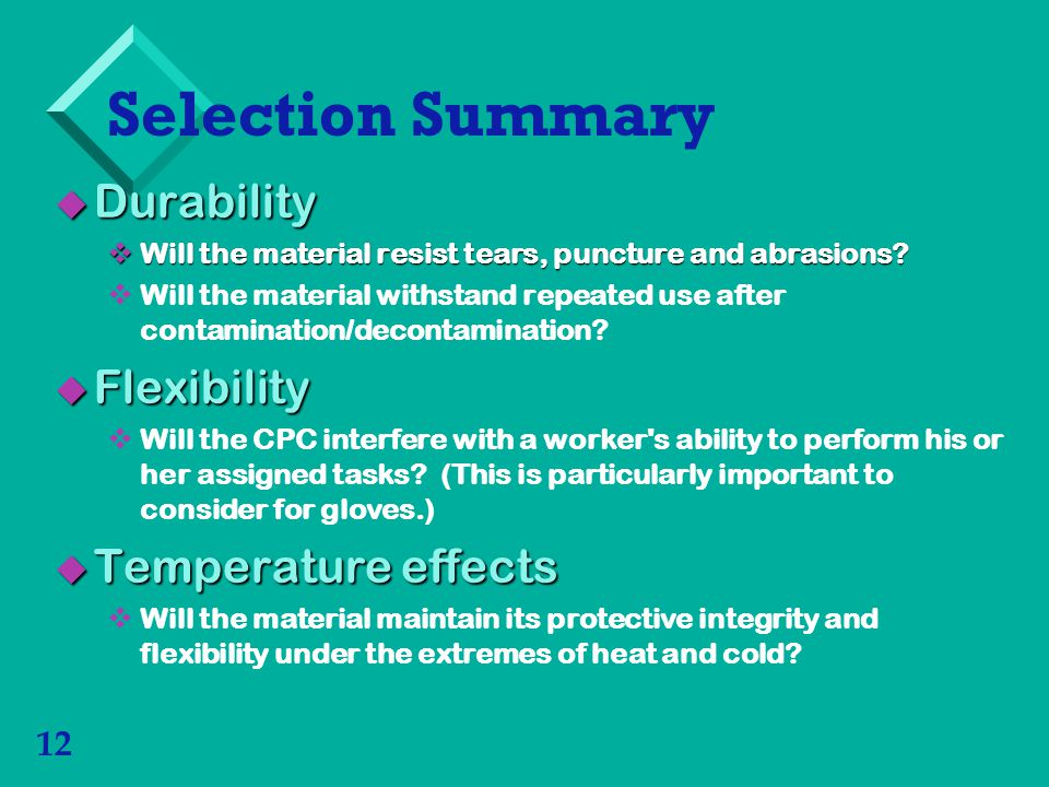 Selection Summary Durability Flexibility Temperature effects